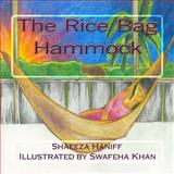 The Rice Bag Hammock, Shaeeza Haniff, 1461126622