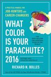 What Color Is Your Parachute? 2016, Richard N. Bolles, 160774662X