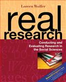 Real Research : Conducting and Evaluating Research in the Social Sciences, Wolfer, Loreen, 0205416624