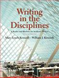 Writing in the Disciplines : A Reader and Rhetoric for Academic Writers, Kennedy, Mary Lynch and Kennedy, William J., 0205726623
