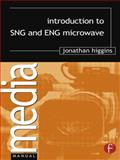 Introduction to SNG and ENG Microwave, Higgins, Jonathan, 0240516621