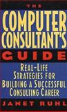 The Computer Consultant's Guide, Janet L. Ruhl, 0471596620