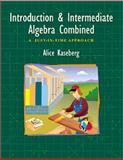 Introduction and Intermediate Algebra Combined, Alice M. Kaseberg, 0534956629