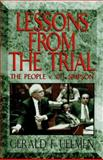 Lessons from the Trial : The People vs. O. J. Simpson, Uelman, Gerald F., 0836216628