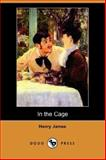 In the Cage, James, Henry, 1406526622