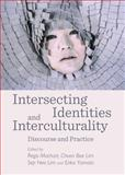 Intersecting Identities and Interculturality : Discourse and Practice, Machart, Regis and Lim, Bee Choon, 1443846627