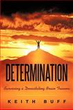 Determination, Keith Buff, 1450226620