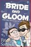Bride and Gloom, Pete Sortwell, 1493656627