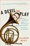 A Devil to Play, Jasper Rees, 0061626627