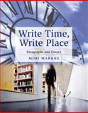 Write Time, Write Place : Paragraphs and Essays, Markus, Mimi and Appelbaum, Richard P., 020564662X