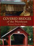 Covered Bridges of the Northeast, Richard Sanders Allen, 0486436624