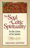 The Soul of Celtic Spirituality, Michael Mitton, 089622662X