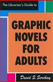 The Librarian's Guide to Graphic Novels for Adults, Serchay, David S., 1555706622