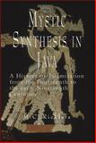 Mystic Synthesis in Java : A History of Islamization from the Fourteenth to the Early Nineteenth Centuries, Ricklefs, M. C., 189193662X