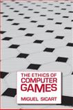 The Ethics of Computer Games, Sicart, Miguel, 0262516624