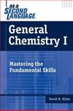 General Chemistry I : Mastering the Fundamental Skills, Klein, David R., 0471716626