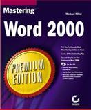 Mastering Word 2000 : Premium Edition, Miller, Michael, 0782126626