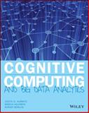 Cognitive Computing : Implementing Big Data Machine Learning Solutions, Hurwitz, Judith and Kaufman, Marcia, 1118896629