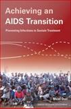 Achieving an AIDS Transition : Preventing Infections to Sustain Treatment, Over, Mead, 1933286628