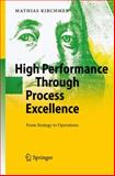 High Performance Through Process Excellence : From Strategy to Operations, Kirchmer, Mathias, 364209662X