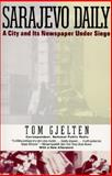 Sarajevo Daily : A City and Its Newspaper under Siege, Gjelten, Tom, 0060926627