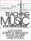 Teaching Music in Twentieth-Century, Choksy, Lois and Abramson, Robert, 013892662X