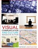 Visual Communication and Culture : Images in Action, Jonathan Finn, 0195426622