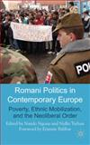 Romani Politics in Contemporary Europe : Poverty, Ethnic Mobilisation, and the Neo-Liberal Order, , 0230516629