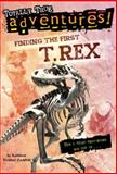 Finding the First T. Rex, Kathleen Weidner Zoehfeld, 037584662X
