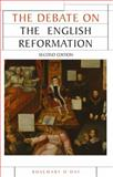 The Debate on the English Reformation, O'Day, Rosemary, 0719086620