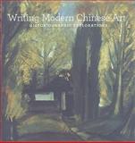 Writing Modern Chinese Art, , 0932216625