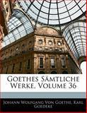 Goethes Sämtliche Werke, Volume 20, Silas White and Karl Goedeke, 1142546624