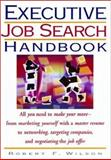 Executive Job Search Handbook, Wilson, Robert F., 1564146626