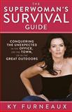 The Superwoman's Survival Guide, Ky Furneaux, 1628736623