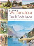 Handbook of Watercolour Tips and Techniques, Arnold Lowrey and Wendy Jelbert, 1844486621