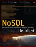 NoSQL Distilled : A Brief Guide to the Emerging World of Polyglot Persistence, Fowler, Martin J. and Sadalage, Pramodkumar J., 0321826620