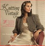 Knitting Vintage, Claire Montgomerie, 0764146629
