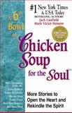 A 6th Bowl of Chicken Soup for the Soul, Jack L. Canfield and Mark Victor Hansen, 1558746625