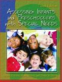 Assessing Infants and Preschoolers with Special Needs, McLean, Mary E. and Wolery, Mark, 0130986623