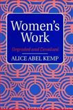 Women's Work : Degraded and Devalued, Kemp, Alice A., 0132036622