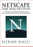 Netscape for Macintosh : A Hands-On Configuration and Set-Up Guide for Popular Web Browsers, Raucci, Richard, 0387946624