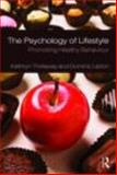 The Psychology of Lifestyle : Promoting Healthy Behaviour, Thirlaway, Kathryn and Upton, Dominic, 0415416620