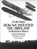 How We Invented the Airplane, Orville Wright and Wilbur Wright, 0486256626