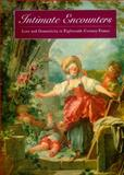 Intimate Encounters - Love and Domesticity in Eighteenth-Century France, Rand, Richard and Bianco, Juliette M., 0691016623