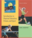 Introduction to Physical Education, Fitness and Sport 9780767416627