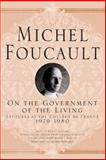 On the Government of the Living, Michel Foucault, 1403986622