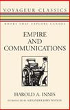 Empire and Communications, Harold A. Innis, 1550026623