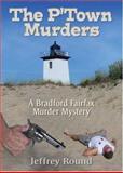 The P'Town Murders, Jeffrey Round, 1560236620