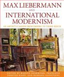 Max Liebermann and International Modernism : An Artist's Career from Empire to Third Reich, , 1845456629