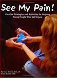 See My Pain! : Creative Strategies and Activities for Helping Young People Who Self-Injure, Bowman, Susan C. and Randall, Kaye, 1889636622